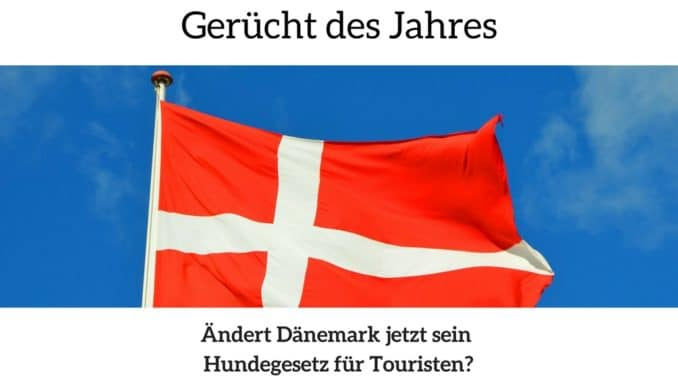 Daenemark hundegesetz Touristen Änderunge
